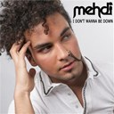 Mehdi - I don't wanna be down