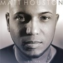 Matt Houston - Racines