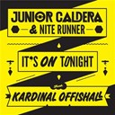 Junior Caldera - It's on tonight