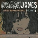 Norah Jones - Little broken hearts (deluxe edition)