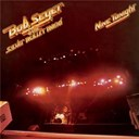 Bob Seger - Nine tonight (2011 remaster)