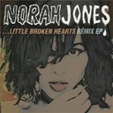 Norah Jones - Little broken hearts remix ep