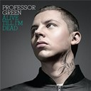 Professor Green - Alive till i'm dead