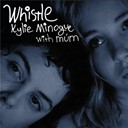 Kylie Minogue - Whistle (with m&uacute;m)