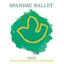 Spandau Ballet - Gold (paul oakenfold dub mix)
