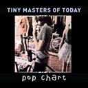 Tiny Masters Of Today - Pop chart