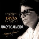 Aracy De Almeida - S&eacute;rie super divas - aracy de almeida