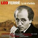 Léo Ferré - La vie d'artiste