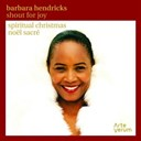 Barbara Hendricks - Shout fot joy, noel sacre