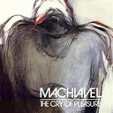 Machiavel - The cry of pleasure