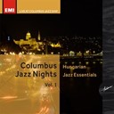 Babos Project Special / Birta / Borbély Muhely / Friends / Kaltenecker-Martonosi Duó / Koala Fusion / Lantos Zoltán Mirrorworld / Oláh Dezso Septet / Szakcsi Gypsy - Columbus jazz nights, vol. 1 - hungarian jazz essentials (live at columbus jazz ship)