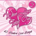Audiogroove - When Love Takes Over, Vol. 2 (40 Modern Love Songs)