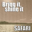 Safari - Bring it, shine it