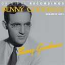 Benny Goodman - Benny goodman : greatest hits (original recordings)