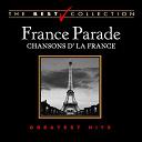 Berthe Sylva / Charles Trenet / Jean Sablon / Joséphine Baker / Lucienne Delyle / Maurice Chevalier / Mistinguett / Tino Rossi / Édith Piaf - France parade: chansons d'la france
