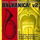 Analogik / Balkan Beat Box / Dj Max / Dr Cat & Dj Pony / Dunkelbunt / Emperor Gypsy / Feel Good Productions / Figli Di Madre Ignota / Gabb / Ghetto Plotz / Lou Dalfin / Opa Cupa / Parov Stelar - Feel good productions present: balkanica, vol. 2
