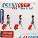 Cabin Crew - Star to fall