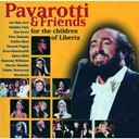 Bon Jovi / Céline Dion / Eros Ramazzotti / Luciano Pavarotti / Spice Girls / Stevie Wonder / The Corrs / Trisha Yearwood / Vanessa Williams / Zucchero - Pavarotti & friends for the children of liberia