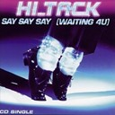 Hi-Tack - Say say say (waiting 4 u)