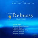 Bruno Pasquier / Claude Debussy / Fran&ccedil;ois Guye / Fr&eacute;d&eacute;rique Cambreling / Orlando Quartet / Pascal Rog&eacute; / Philippe Bernold / R&eacute;gis Pasquier - Debussy-sonates-quatuor