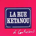 La Rue Ketanou - A Contresens