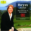 Bryn Terfel / Gareth Jones / Orchestra Of The Welsh National Opera - Bryn terfel - we'll keep a welcome