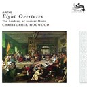 Christopher Hogwood / The Academy Of Ancient Music / Thomas Arne - Arne: eight overtures