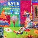 Erik Satie / Pascal Rogé - Satie: sports et divertissements/le piège de méduse etc.