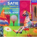 Erik Satie / Pascal Rog&eacute; - Satie: sports et divertissements/le pi&egrave;ge de m&eacute;duse etc.
