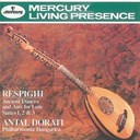 Antal Doráti / Ottorino Respighi / Philharmonia Hungarica - Respighi: ancient airs and dances/suites nos.1-3