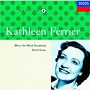 John Newmark / Kathleen Ferrier / Phyllis Spurr / Traditional - Kathleen ferrier vol. 8 - blow the wind southerly
