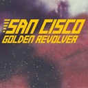 San Cisco - Golden revolver