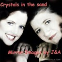 A / Mirror Images J - Crystals in the sand