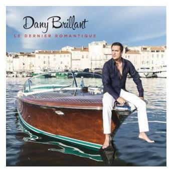Dany Brillant - Le dernier romantique