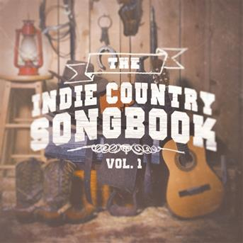 Indie Rock - The indie country songbook, vol. 1 (a selection of country indie artists and bands)