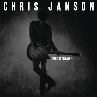 Chris Janson - Take it to the bank (ep)