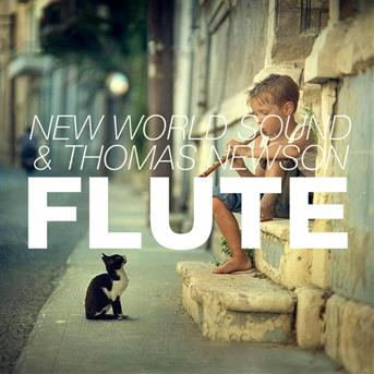 New World Sound Thomas Newson - Flute